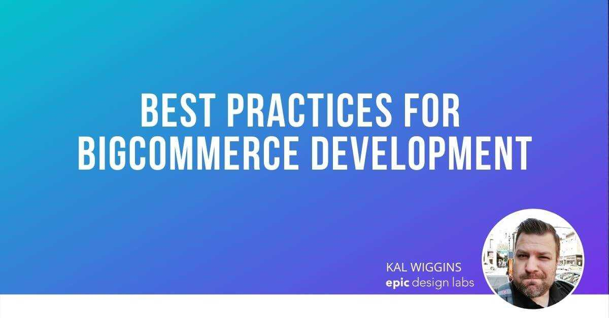 Best Practices for BigCommerce Development